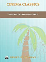 The Last Days of Malcolm X