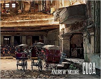 Andrew Moore: Cuba written by Orlando Luis Pardo Lazo
