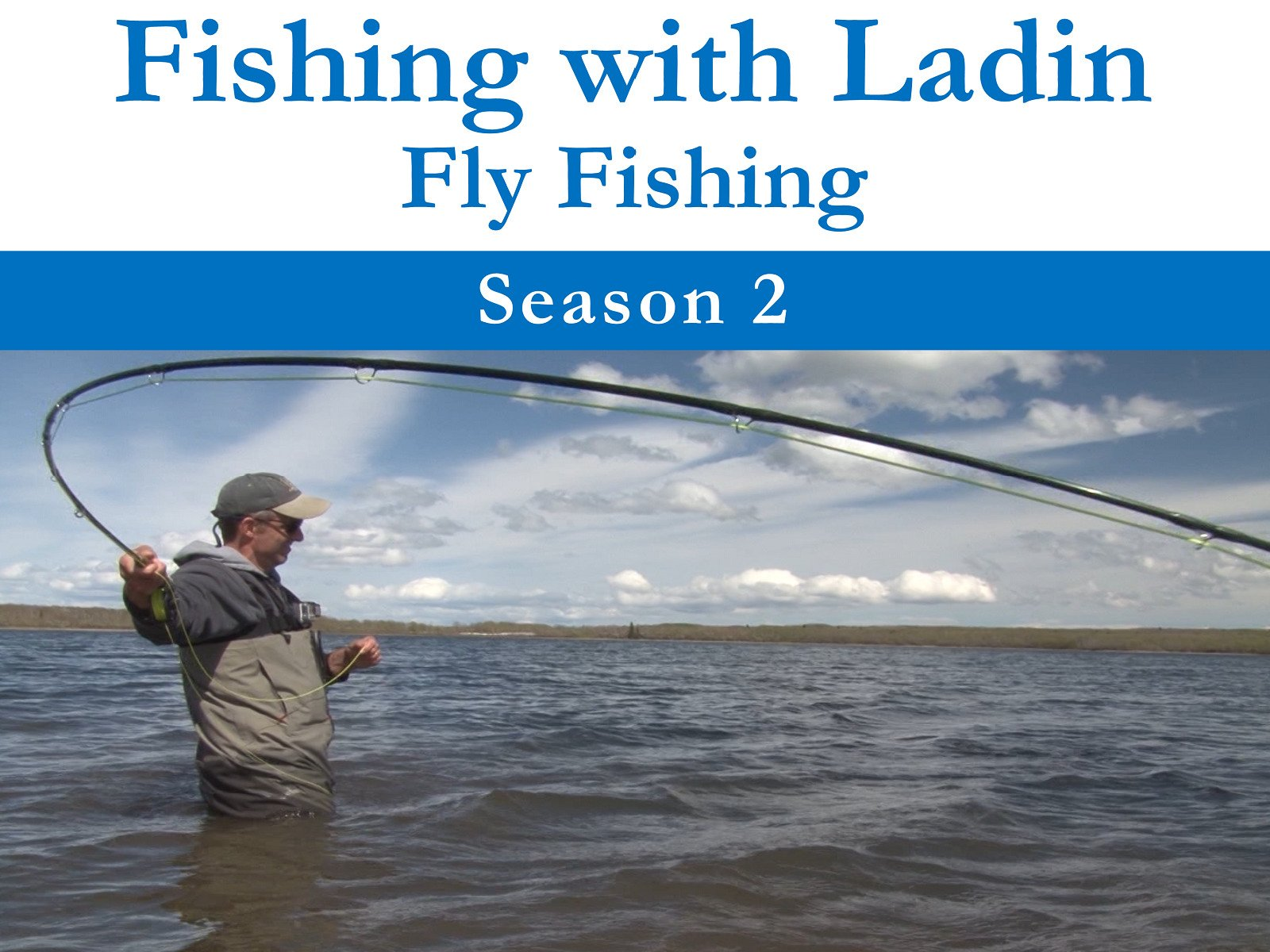 Fishing with Ladin: Fly Fishing