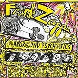 Playground Psychotics [2 CD] by Frank Zappa (2012-11-19)
