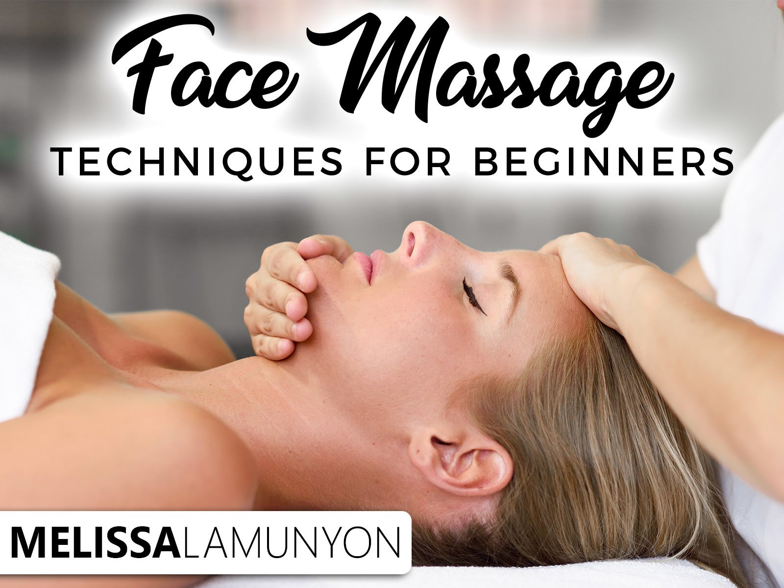 Face Massage Techniques For Beginners - Season 1