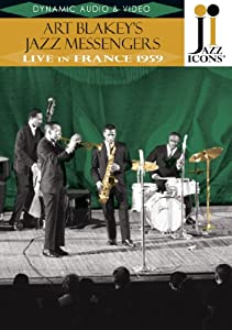 Jazz Icons - Art Blakey's Jazz Messengers: Live in France 1959