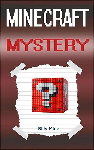 Minecraft Mystery: A Minecraft Thriller Mystery Book (Minecraft Mystery Story, Minecraft Mysteries, Minecraft Thriller, Minecraft Books, Minecraft Diaries, Minecraft Diary, Minecraft Book for Kids)