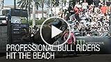 Professional Bull Riders Hit the Beach