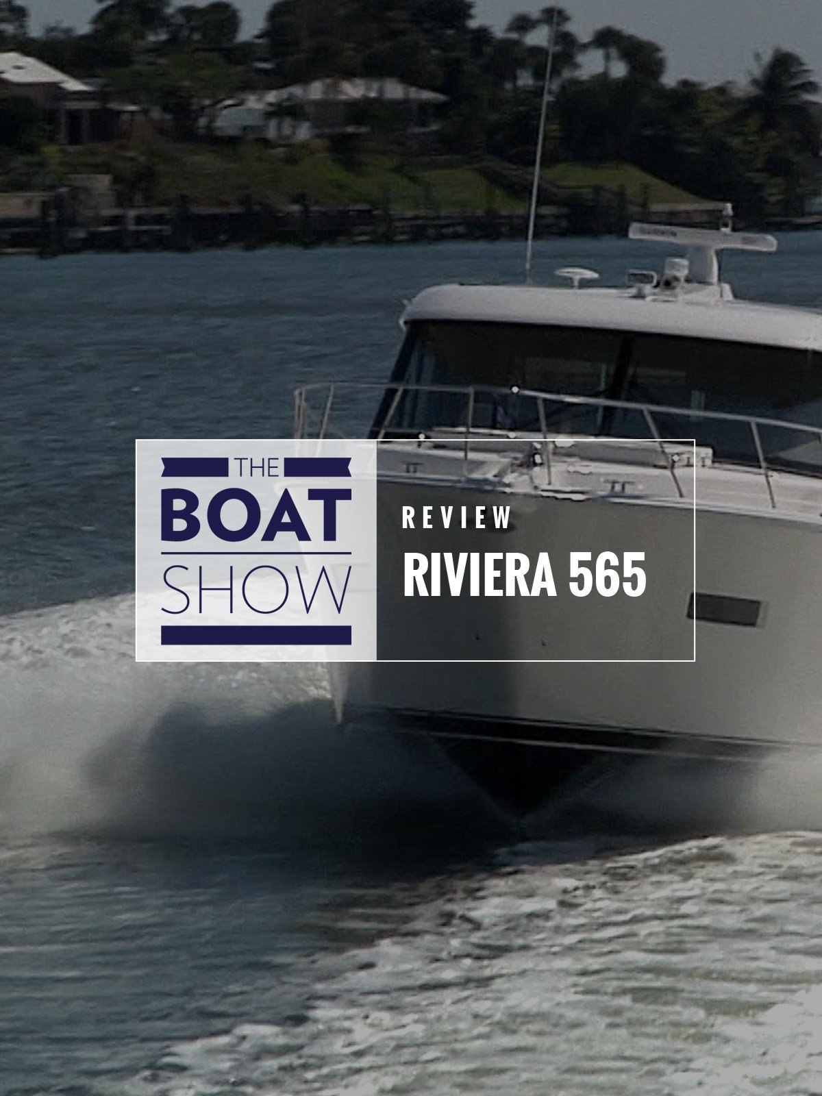 Review: Riviera 565 - The Boat Show on Amazon Prime Video UK