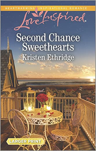 Second Chance Sweethearts (Love Inspired Large Print) written by Kristen Ethridge
