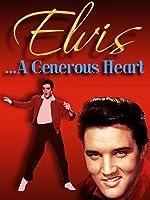 Elvis Presley: A Generous Heart