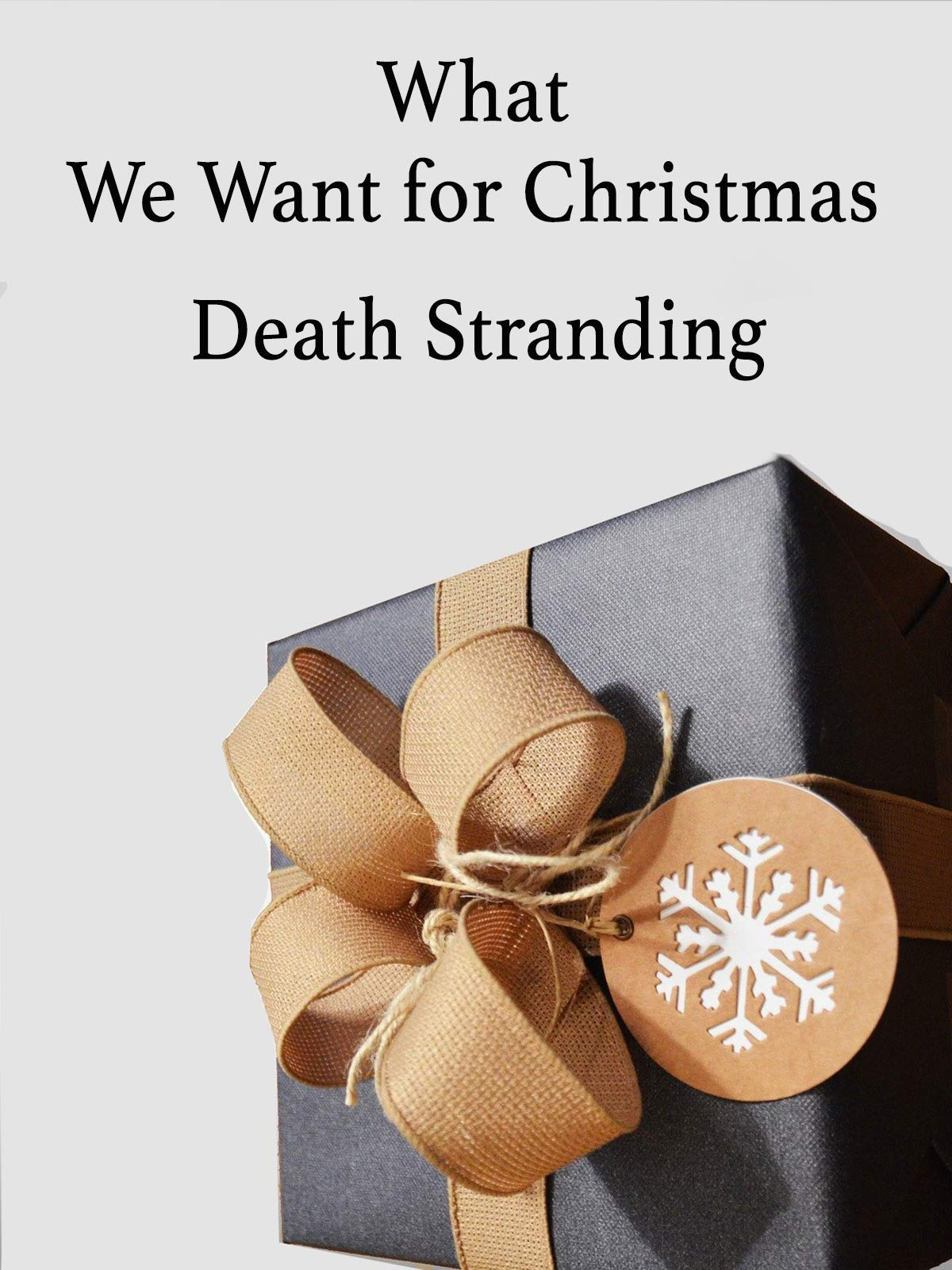 What We Want for Christmas Death Stranding