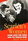 Scarlett's Women: Gone With the Wind and Its Female Fans