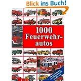 1000 Feuerwehrautos: Die berühmtesten Feuerwehrautos aus aller Welt