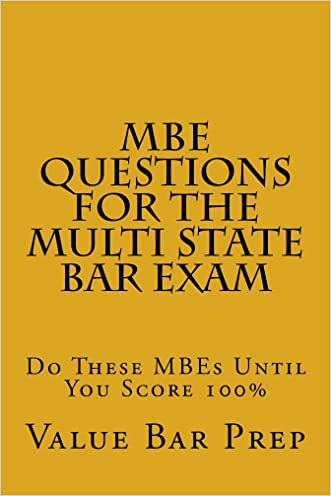 MBE Questions For The Multi State Bar Exam * ELECTRONIC LAW BOOK: (e-book) The most frequently tested issues on the MBE