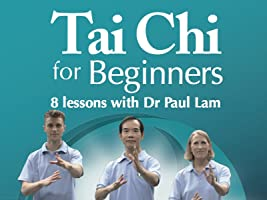 Tai Chi for Beginners: 8 Lessons with Dr. Paul Lam - The Complete First Season [HD]