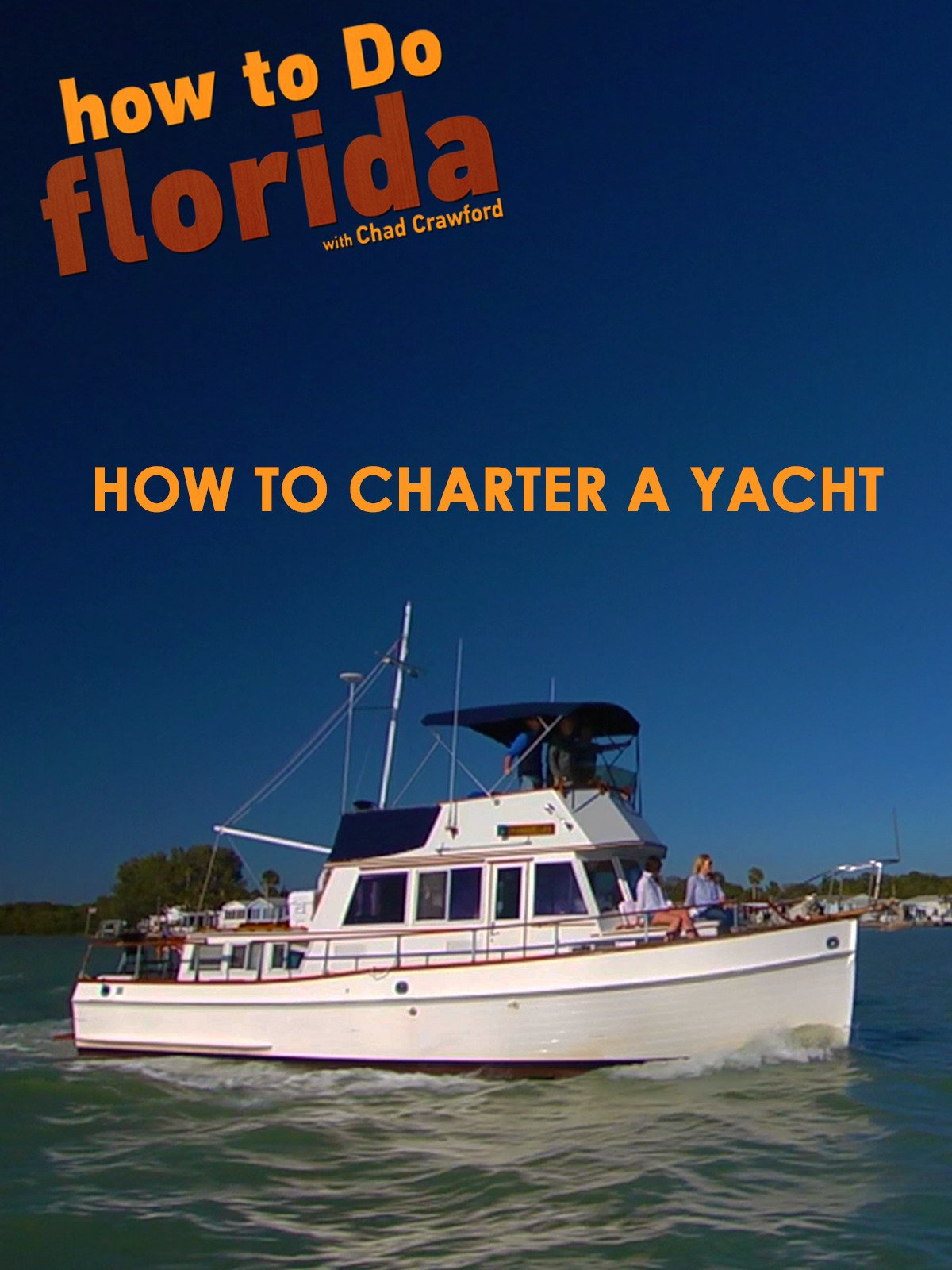 how to Do florida: How to Charter A Yacht on Amazon Prime Video UK
