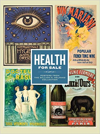 Health for Sale: Posters from the William H. Helfand Collection (Philadelphia Museum of Art)