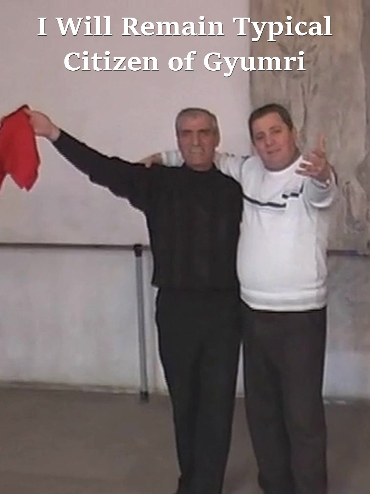 I Will Remain a Typical Citizen of Gyumri