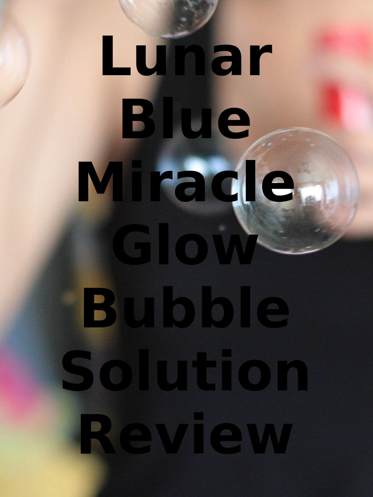 Review: Lunar Blue Miracle Glow Bubble Solution Review on Amazon Prime Video UK