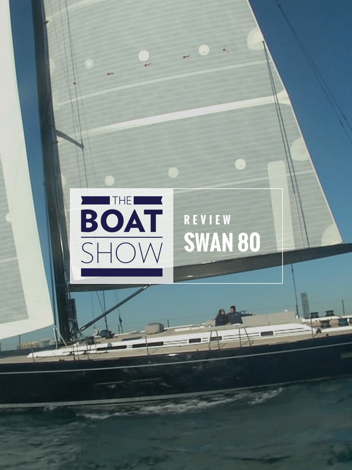 Review: Swan 80 - The Boat Show on Amazon Prime Video UK