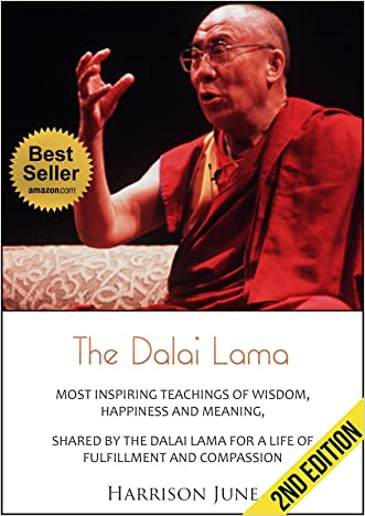 Dalai Lama: Most Inspiring Teachings of Wisdom, Happiness and Meaning, Shared by the Dalai Lama for a Life of Fulfillment and Compassion - 2nd Edition