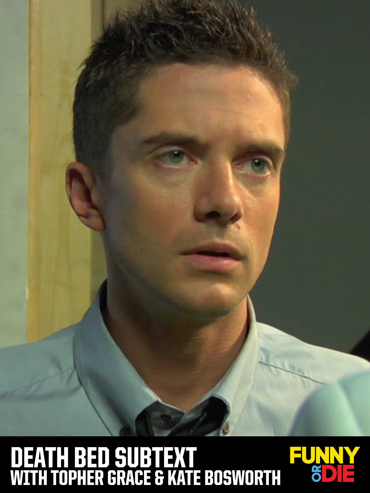 Death Bed Subtext With Topher Grace & Kate Bosworth