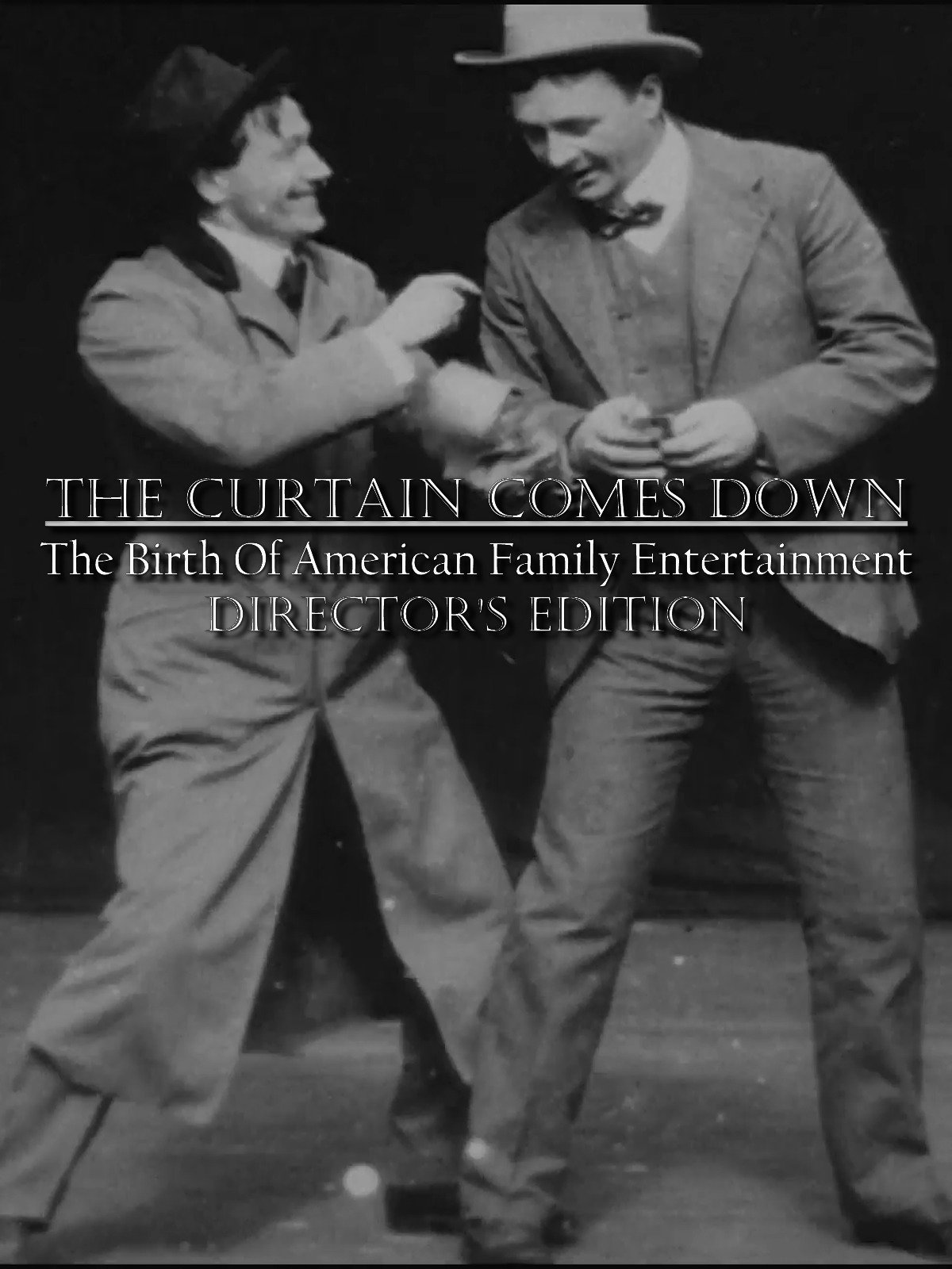 The Curtain Comes Down: The Birth of American Family Entertainment Director's Edition