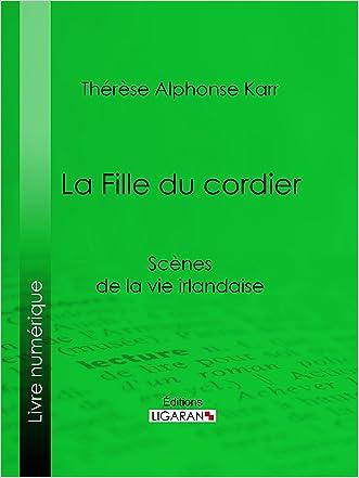La Fille du cordier: Scènes de la vie irlandaise (French Edition)