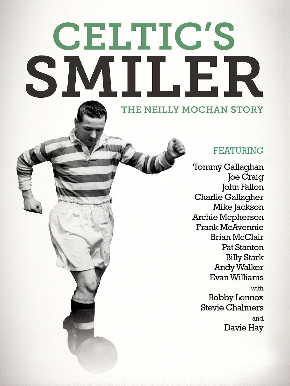 Celtic's Smiler: The Neilly Mochan Story