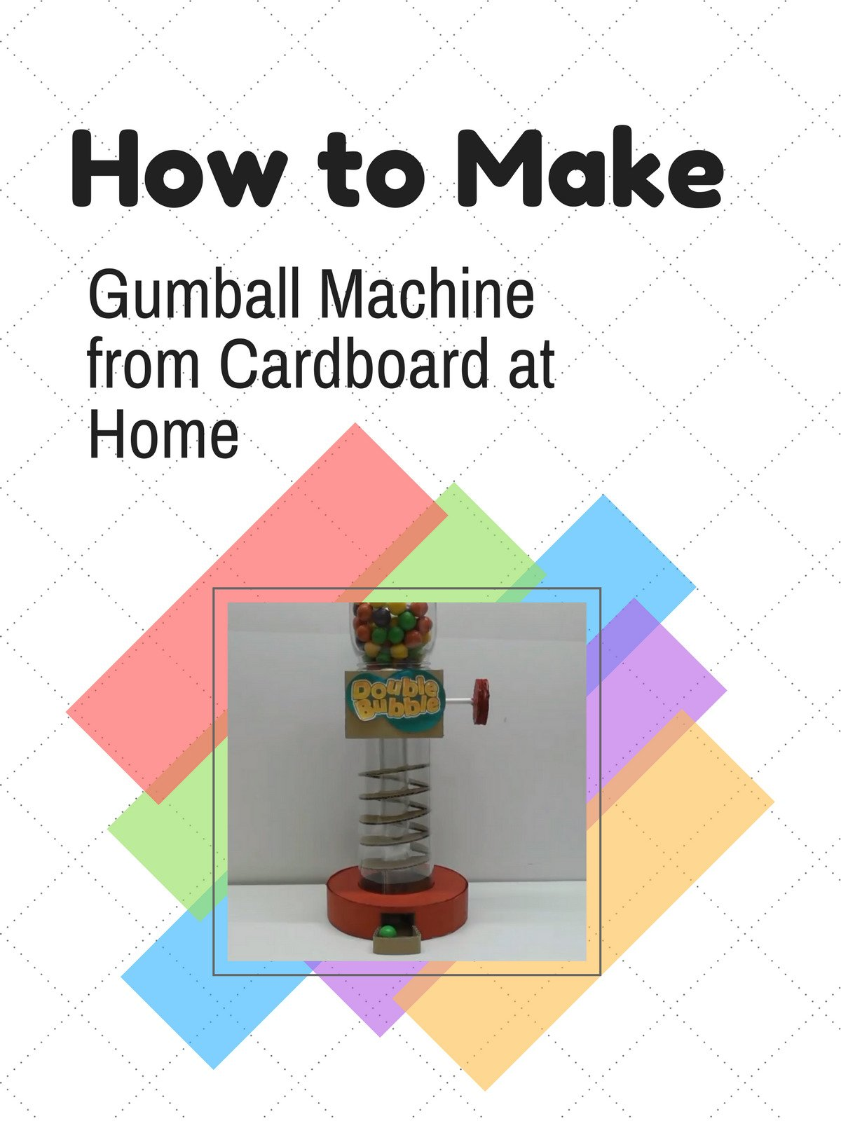 How to make Gumball Machine from Cardboard at Home