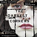The Darkest Corners Audiobook by Kara Thomas Narrated by Jorjeana Marie