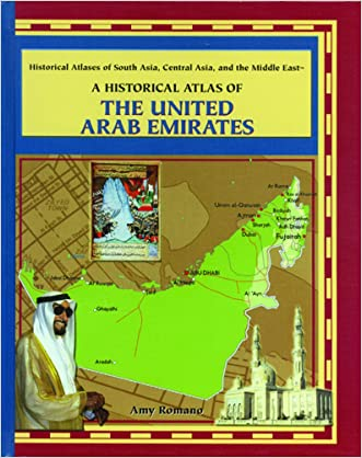 A Historical Atlas of the United Arab Emirates (Historical Atlases of South Asia, Central Asia, and the Middle East)