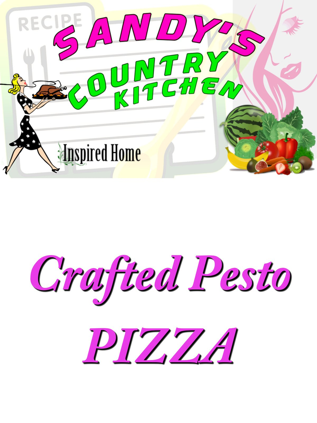 Sandy's Country Kitchen Pesto Pizza