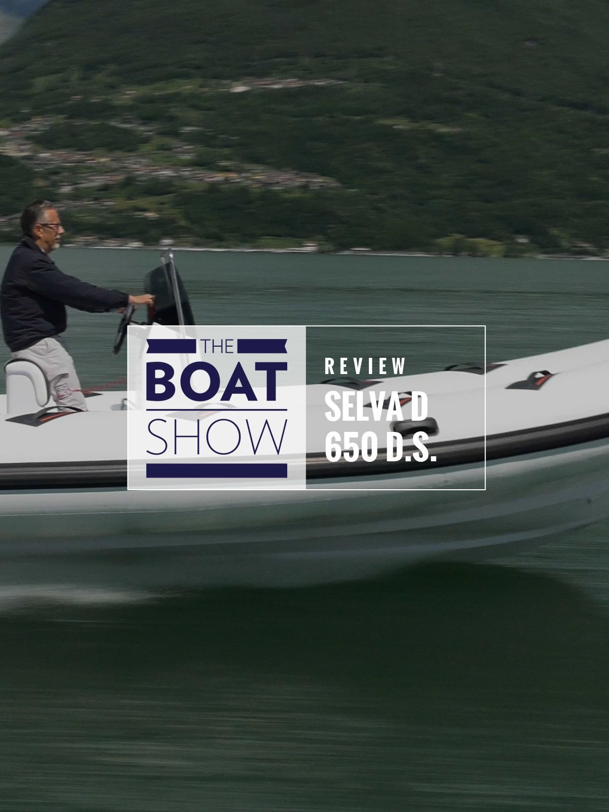 Review: Selva D 650 DS - The Boat Show on Amazon Prime Video UK