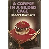 Corpse in a Gilded Cage (The Crime Club)by Robert Barnard