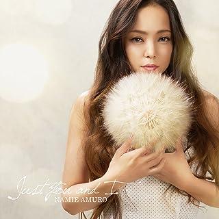 Just You and I ジャスト・ユー・アンド・アイ(安室奈美恵)