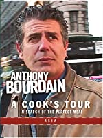 Anthony Bourdain: A Cook's Tour- Asia