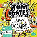 Alles Bombe. Irgendwie (Tom Gates 3) Audiobook by Liz Pichon Narrated by Robert Missler
