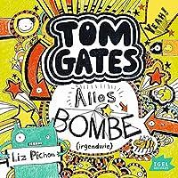 Alles Bombe. Irgendwie (Tom Gates 3) Hörbuch von Liz Pichon Gesprochen von: Robert Missler