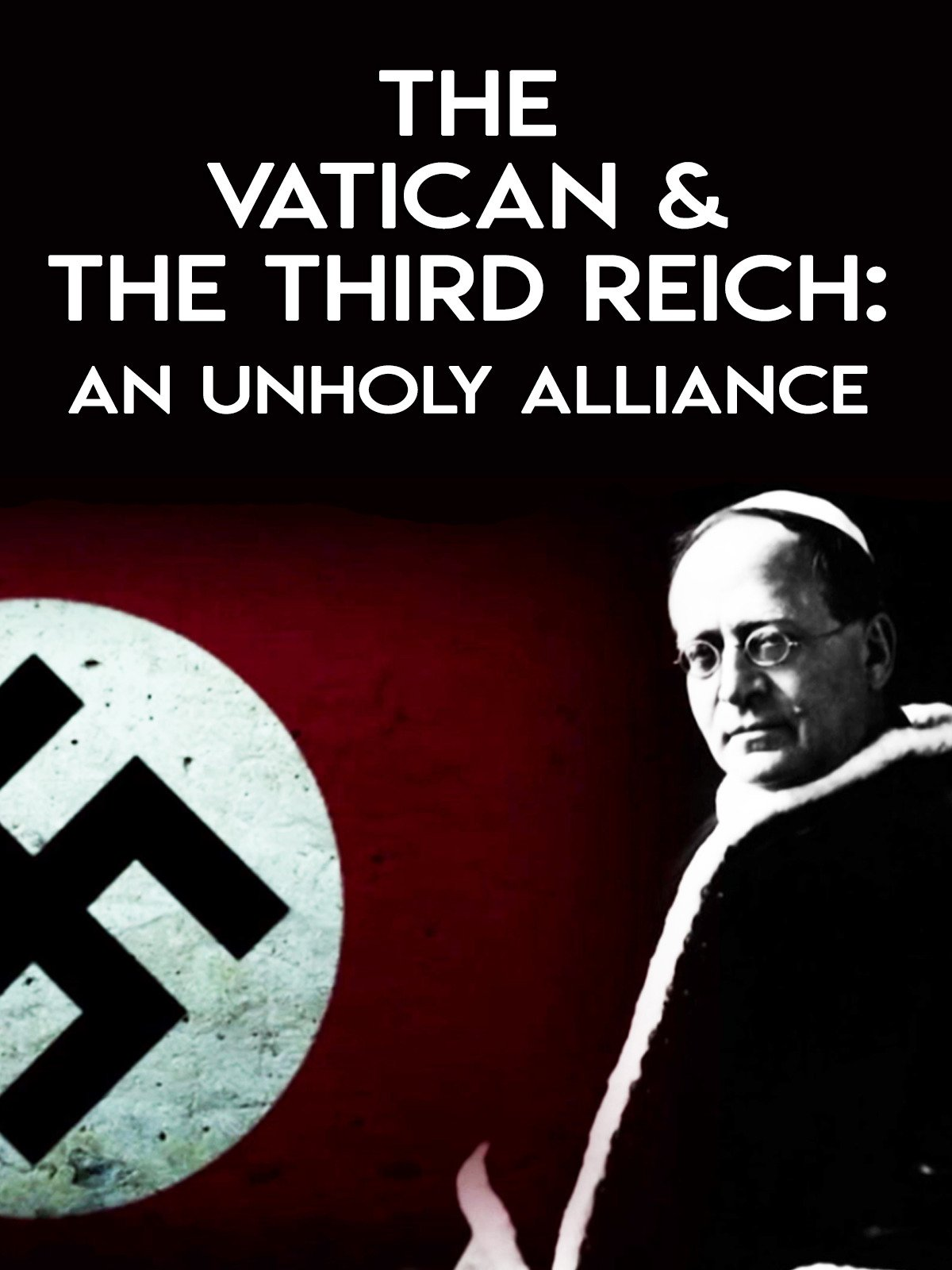 The Vatican & The Third Reich: An Unholy Alliance