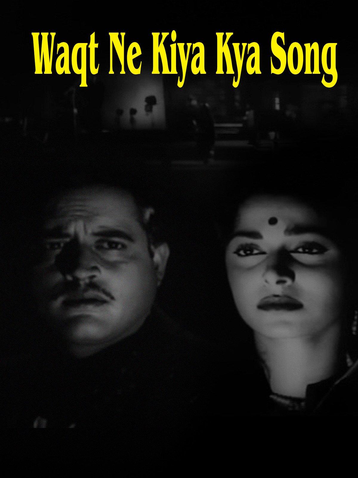 Waqt Ne Kiya Kya Song