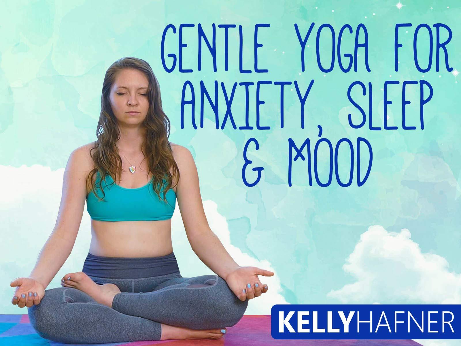 Gentle Yoga For Anxiety, Sleep & Mood - Season 1