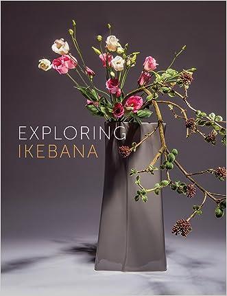 Exploring Ikebana written by Ilse Beunen%0A