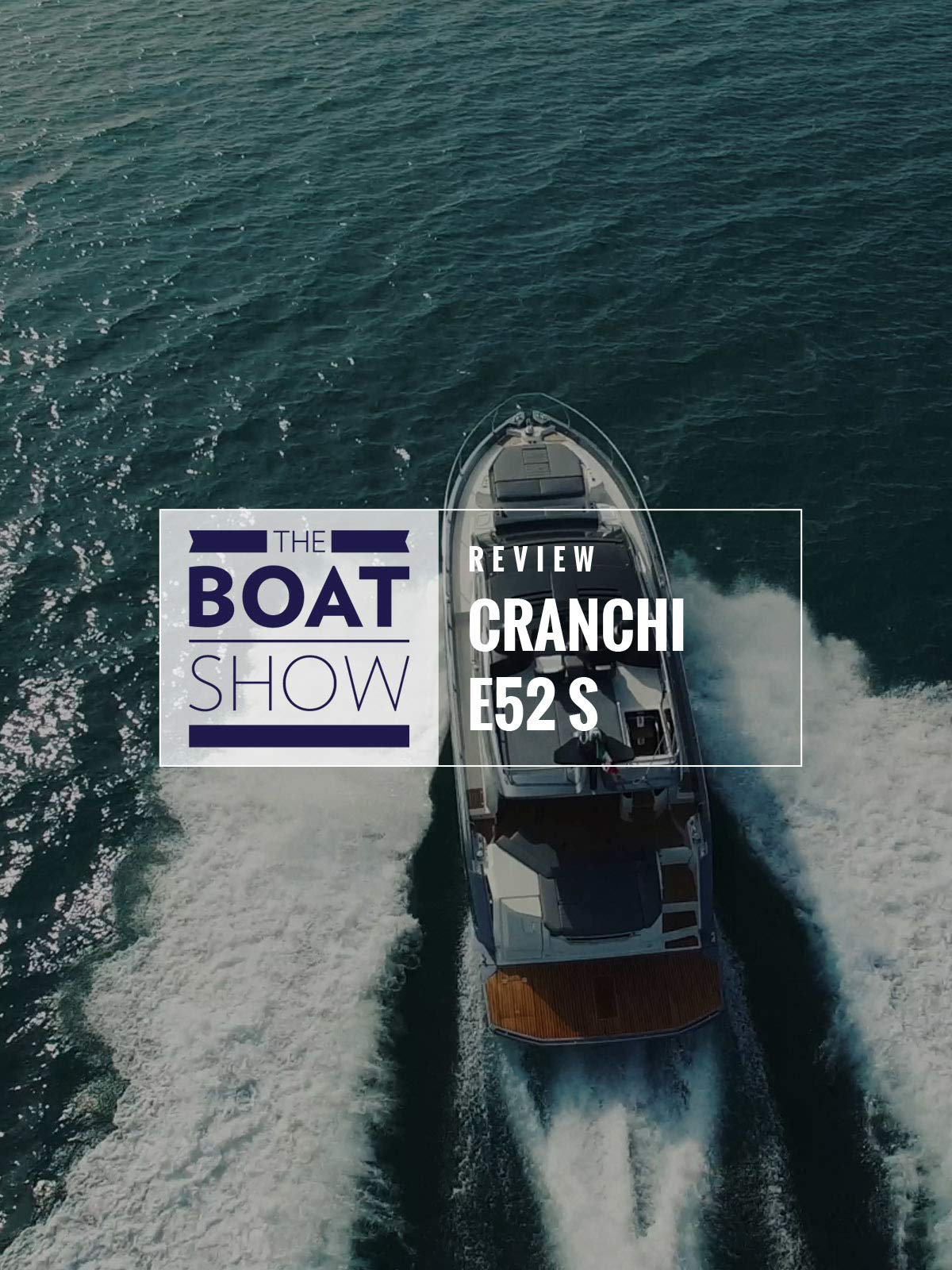 Review: Cranchi E52 S - The Boat Show on Amazon Prime Instant Video UK