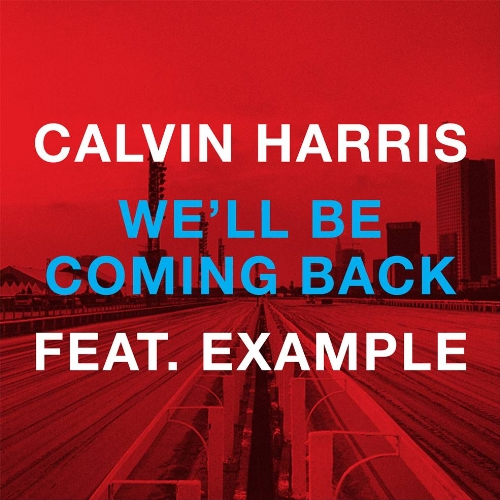 Calvin Harris Feat. Example-Well Be Coming Back-WEB-2012-UKHx Download