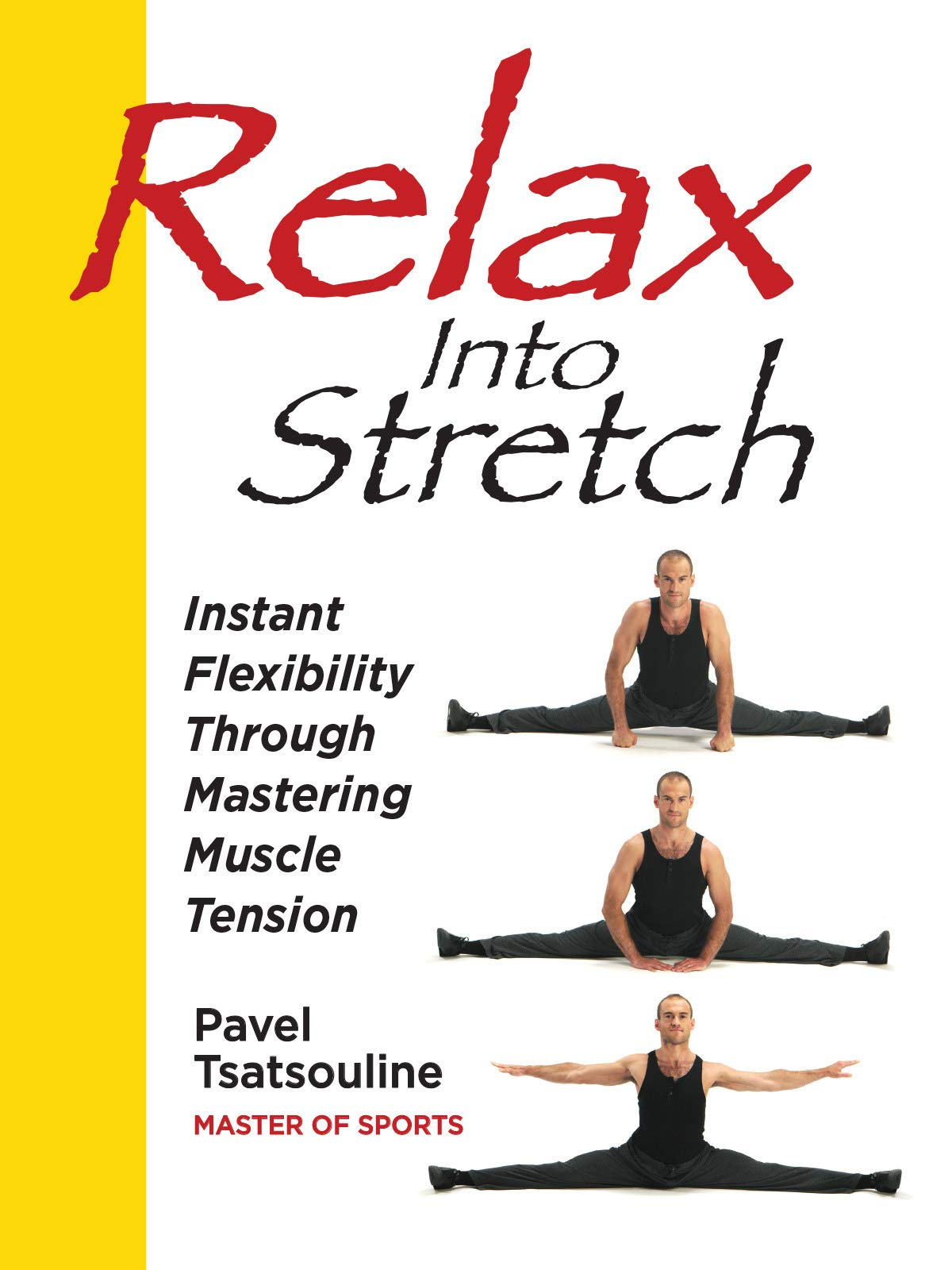 Relax Into Stretch, Instant Flexibility Through Mastering Muscle Tension on Amazon Prime Instant Video UK