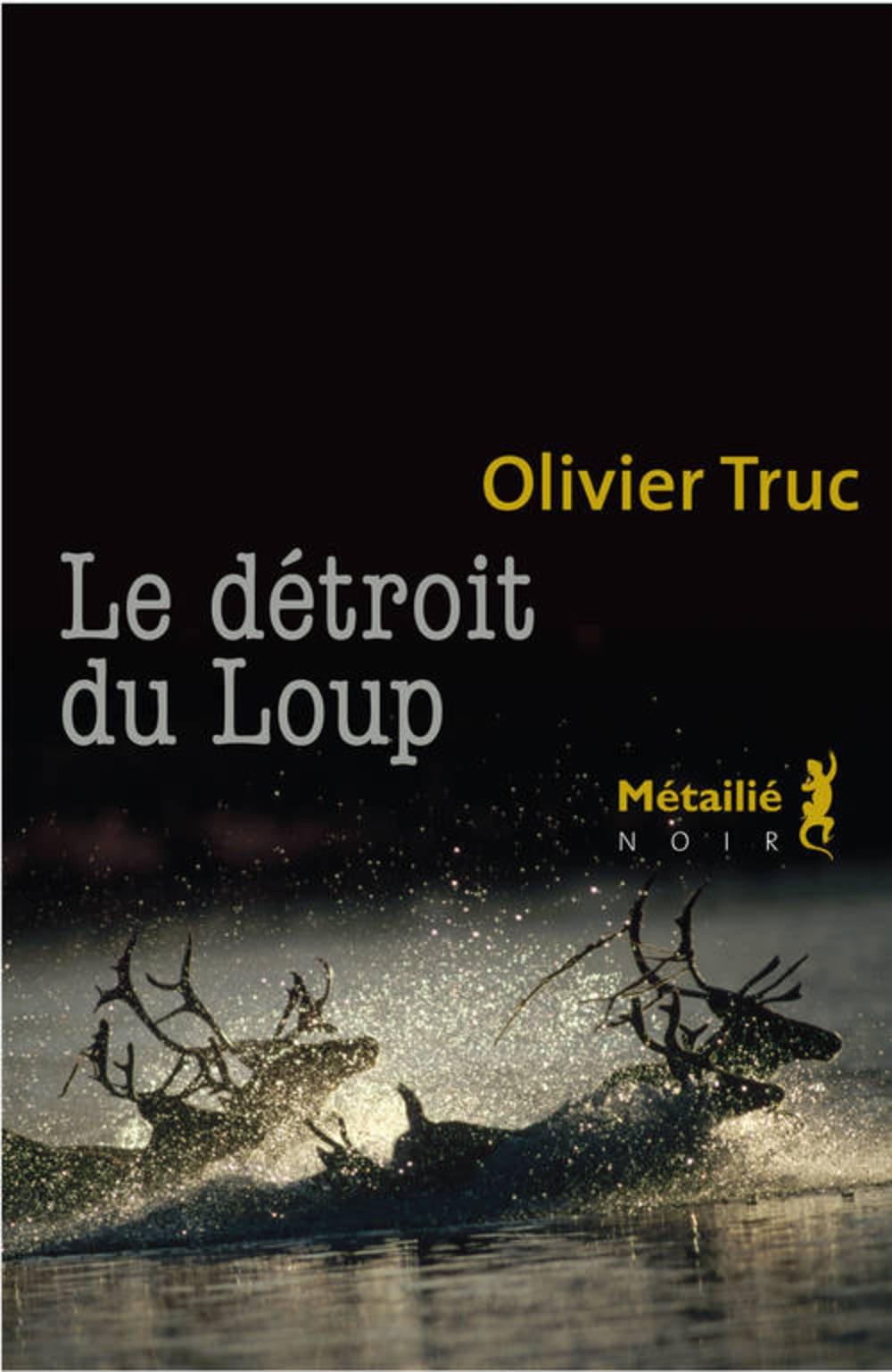 Le détroit du loup - Olivier Truc