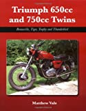 Matthew Vale Triumph 650cc and 750cc Twins: Bonneville, Tiger, Trophy and Thunderbird