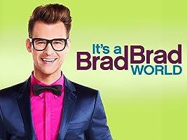 It's a Brad, Brad World Season 2