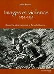 Images et violence 1914-1918 : Quand...