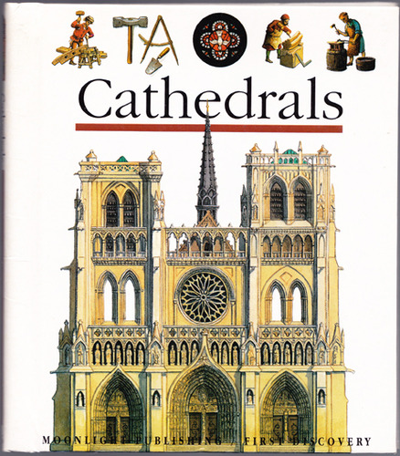 Cathedrals (First Discovery series), Delafosse, Claude; Pommier, Maurice (illustrator)