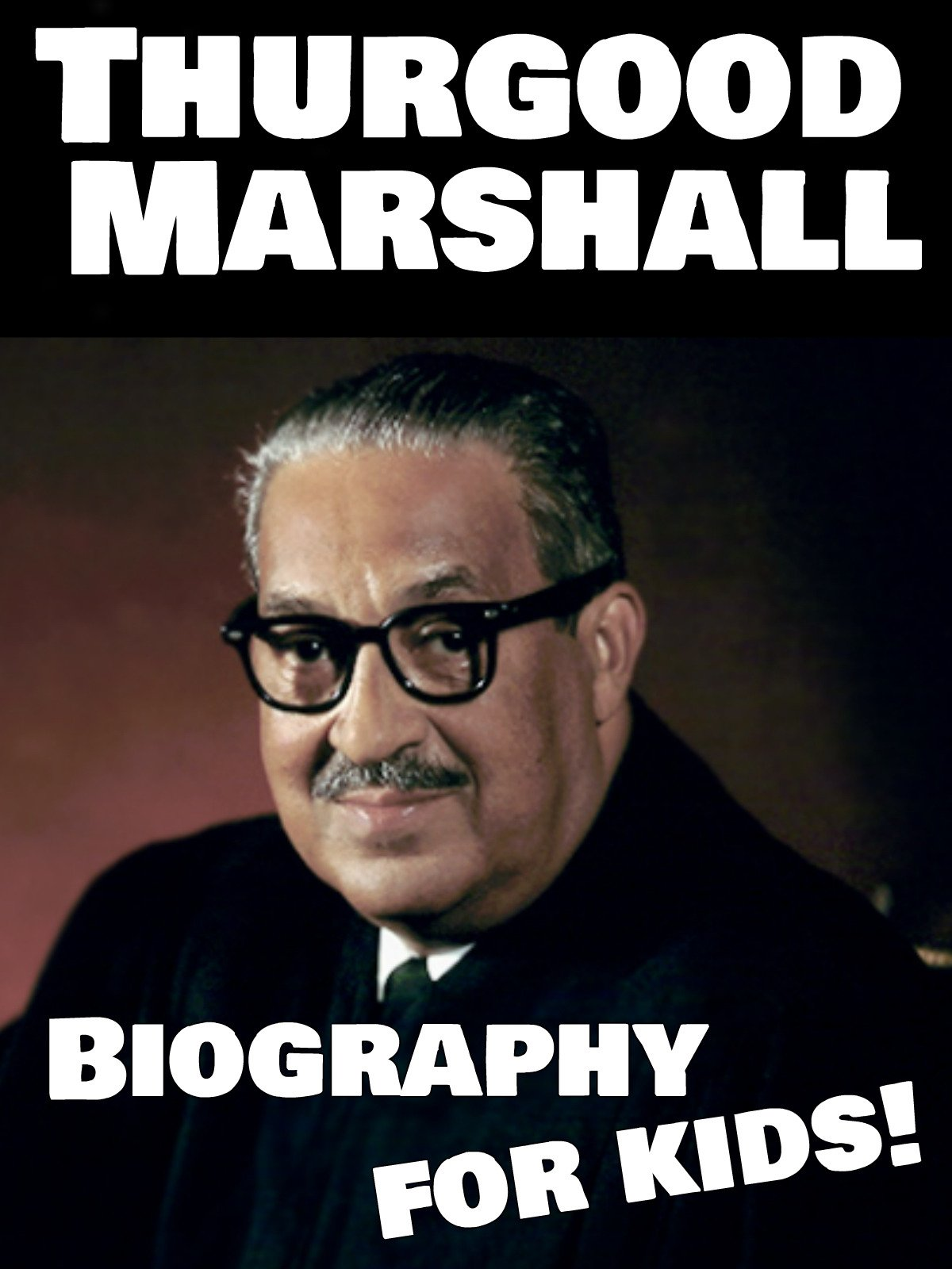 Thurgood Marshall Biography for Kids! on Amazon Prime Instant Video UK