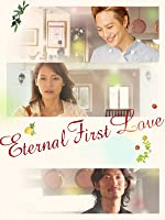 Eternal First Love (English Subtitled)
